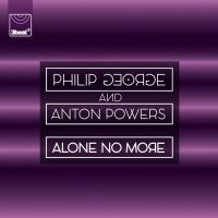 Cover Philip George and Anton Powers - Alone No More