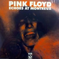 Cover Pink Floyd - Echoes At Montreux