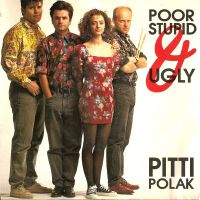 Cover Pitti Polak - Poor, Stupid & Ugly