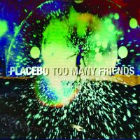 Cover Placebo - Too Many Friends