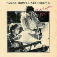 Cover Placido Domingo & John Denver - Perhaps Love