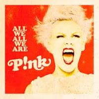 Cover P!nk - Are We All We Are