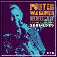 Cover Porter Wagoner - Green, Green Grass Of Home - A Singles Collection 1961-1980