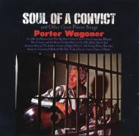 Cover Porter Wagoner - Soul Of A Convict And Other Great Prison Songs