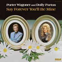 Cover Porter Wagoner and Dolly Parton - Say Forever You'll Be Mine