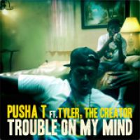 Cover Pusha T feat. Tyler, The Creator - Trouble On My Mind