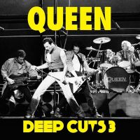 Cover Queen - Deep Cuts - Volume 3 (1984-1995)