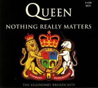 Cover Queen - Nothing Really Matters - The Legendary Broadcasts