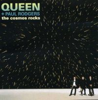 Cover Queen + Paul Rodgers - The Cosmos Rocks