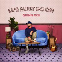 Cover Quinn XCII - Life Must Go On