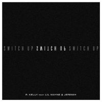 Cover R. Kelly feat. Lil Wayne & Jeremih - Switch Up