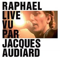 Cover Raphaël - Live vu par Jacques Audiard