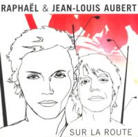 Cover Raphaël & Jean-Louis Aubert - Sur la route