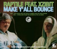 Cover Raptile feat. Xzibit - Make Y'All Bounce