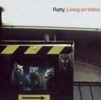 Cover Ratty - Living On Video