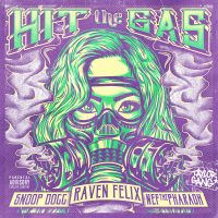 Cover Raven Felix feat. Snoop Dogg & Nef The Pharaoh - Hit The Gas