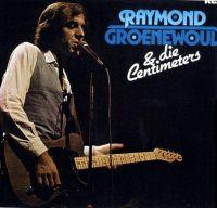 Cover Raymond Groenewoud & die Centimeters - Raymond Groenewoud & die Centimeters