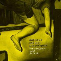 Cover Raymond van het Groenewoud - Goeiemorgen ouwe rotkop