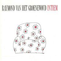Cover Raymond van het Groenewoud - Intiem