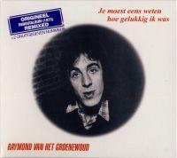 Cover Raymond van het Groenewoud - Je moest eens weten hoe gelukkig ik was