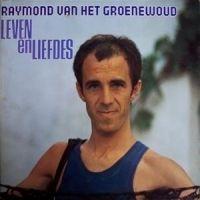 Cover Raymond van het Groenewoud - Leven en liefdes