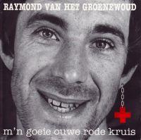 Cover Raymond van het Groenewoud - M'n goeie ouwe rode kruis