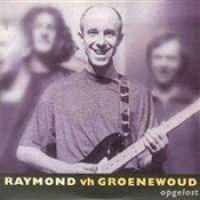Cover Raymond van het Groenewoud - Opgelost