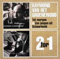 Cover Raymond van het Groenewoud - Tot morgen + Een jongen uit Schaarbeek