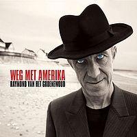 Cover Raymond van het Groenewoud - Weg met Amerika