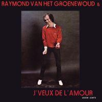 Cover Raymond van het Groenewoud & The Centimeters - J'veux de l'amour