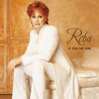 Cover Reba McEntire - If You See Him