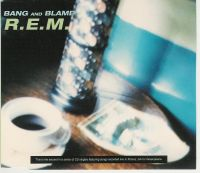Cover R.E.M. - Bang And Blame