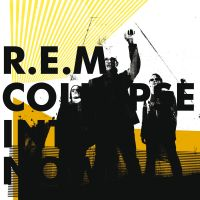 Cover R.E.M. - Collapse Into Now