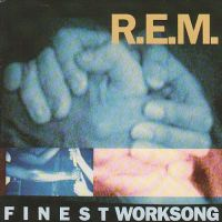 Cover R.E.M. - Finest Worksong