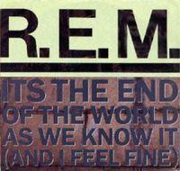 Cover R.E.M. - It's The End Of The World As We Know It (And I Feel Fine)