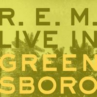 Cover R.E.M. - Live In Greensboro