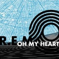 Cover R.E.M. - Oh My Heart