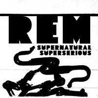 Cover R.E.M. - Supernatural Superserious