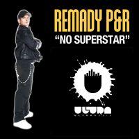 "Cover Remady ""P&R"" - No Superstar"