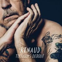 Cover Renaud - Toujours debout