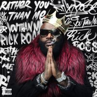 Cover Rick Ross - Rather You Than Me
