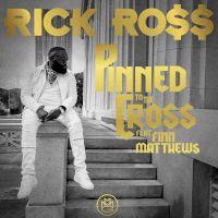 Cover Rick Ross feat. Finn Matthews - Pinned To The Cross