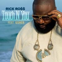 Cover Rick Ross feat. Usher - Touch'N You