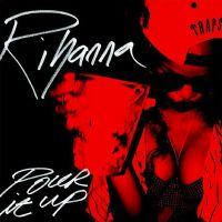 Cover Rihanna - Pour It Up