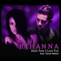 Cover Rihanna feat. David Bisbal - Hate That I Love You