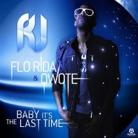 Cover RJ, Flo Rida & Qwote - Baby It's The Last Time