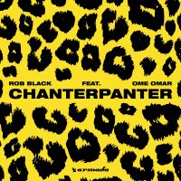 Cover Rob Black feat. Ome Omar - Chanterpanter