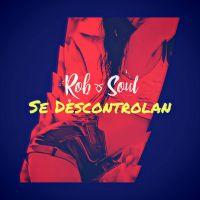 Cover Rob Soul - Se Descontrolan
