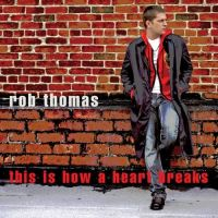 Cover Rob Thomas - This Is How A Heart Breaks