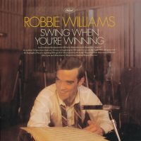 Cover Robbie Williams - Swing When You're Winning